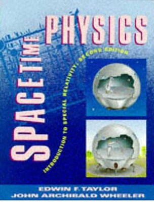 Spacetime Physics By Taylor, Edwin F./ Wheeler, John Archibald