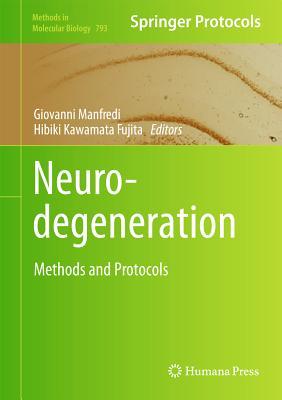 Neurodegeneration By Manfredi, Giovanni (EDT)/ Kawamata Fujita, Hibiki (EDT)